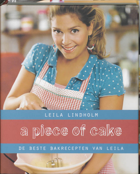 A piece of cake - Leila Lindholm (ISBN 9789021545912)